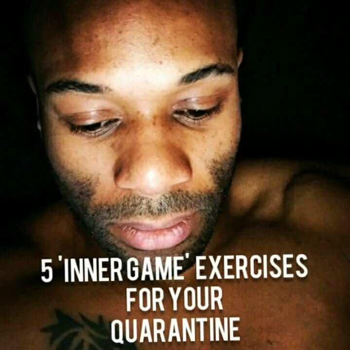 5 'Inner Game' Exercises For Your Quarantine