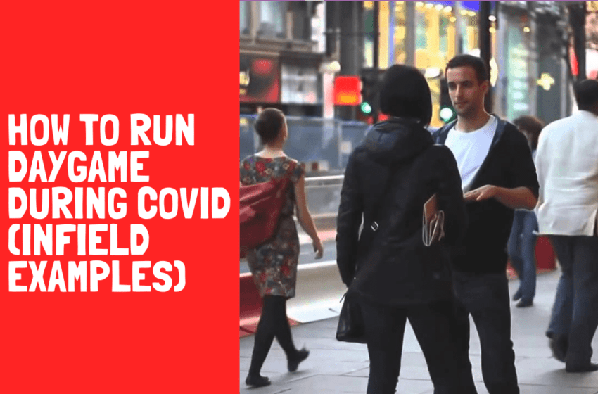 Podcast #44: How To Run Covid-19 Daygame (Infield Examples)