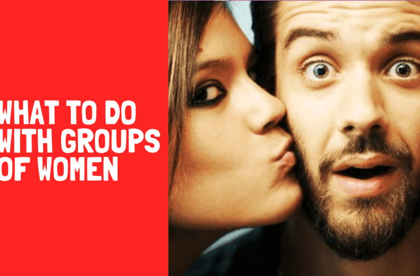 Podcast #46: A Guide To Approaching Groups Of Girls